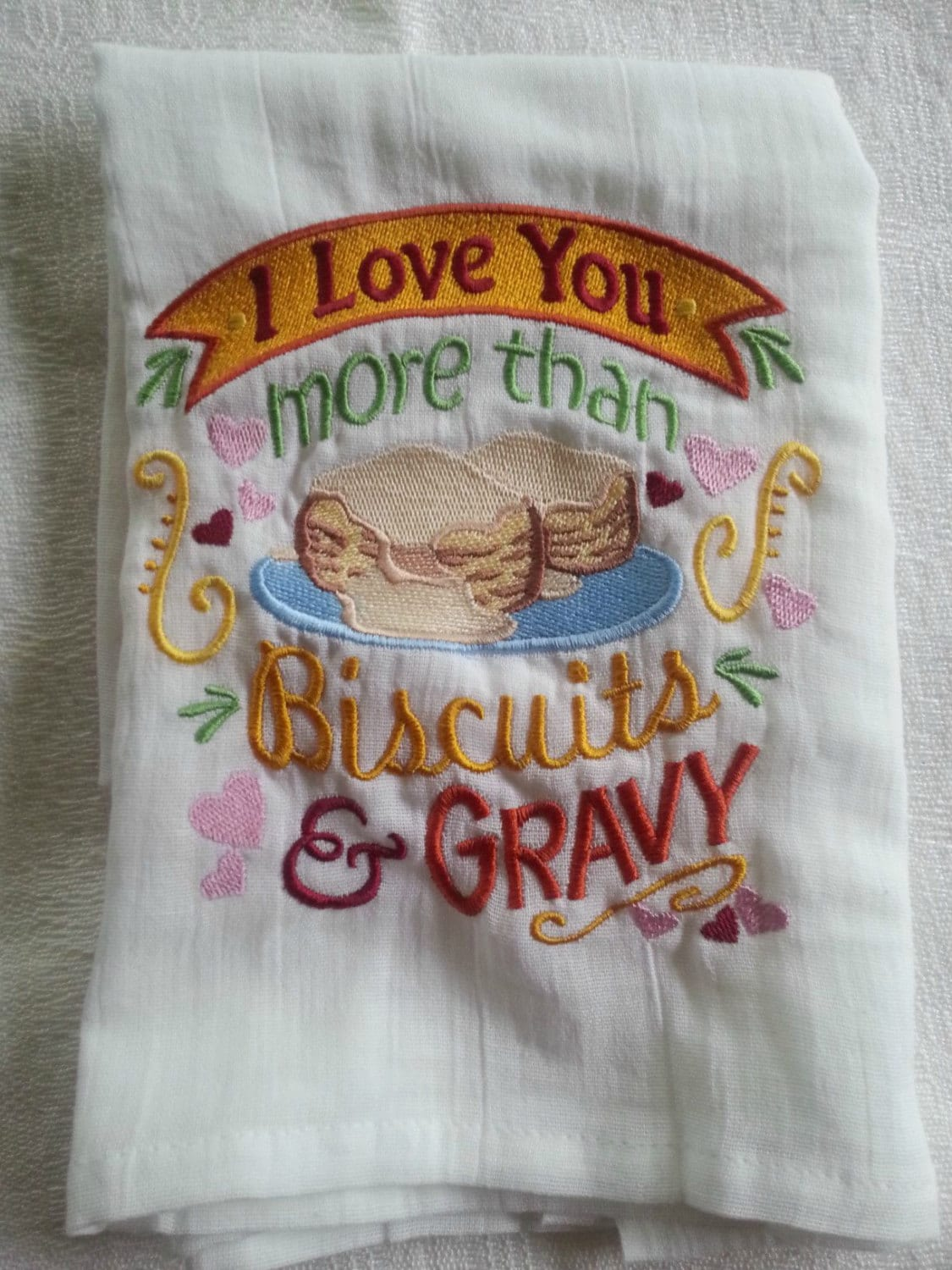 Download I Love You More Than Biscuits and Gravy Embroidered Flour Sack
