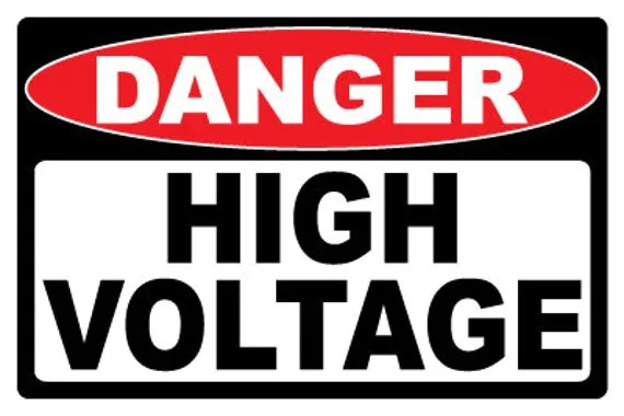 Danger...High Voltage... Security Warning By