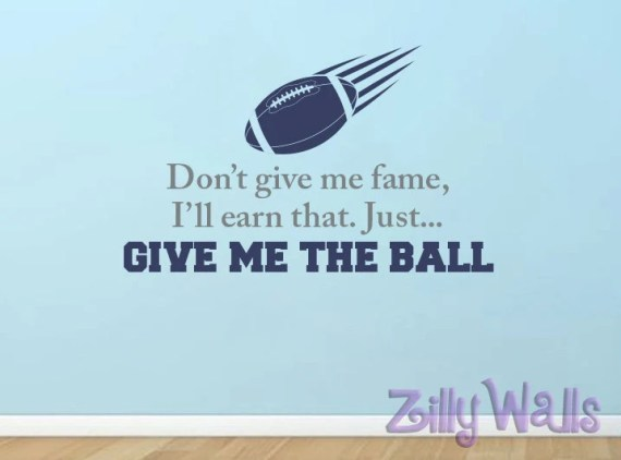 Don't Give Me Fame Give Me the Ball Quote