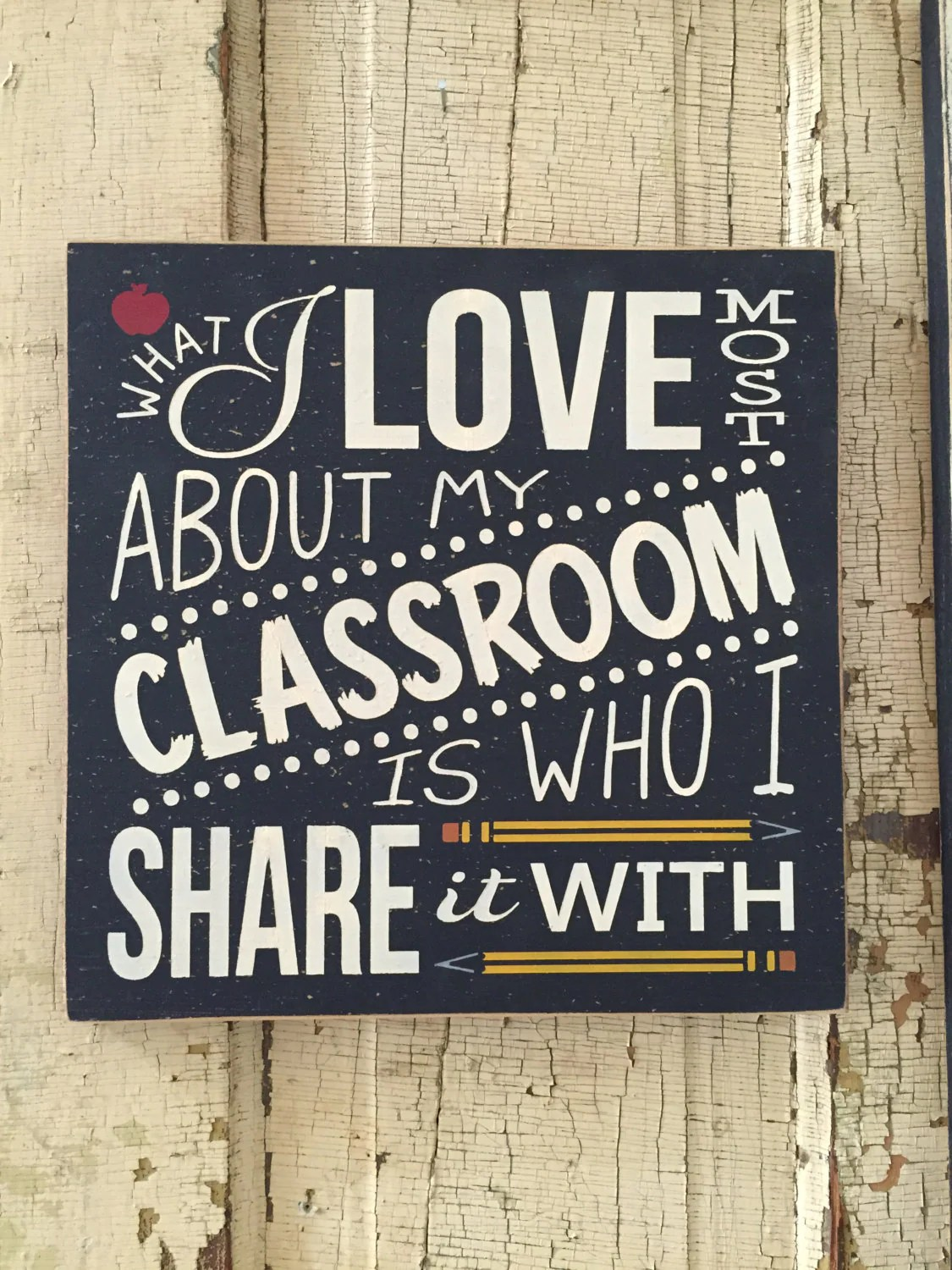 What I Love Most About My Classroom Is Who I Share It With It