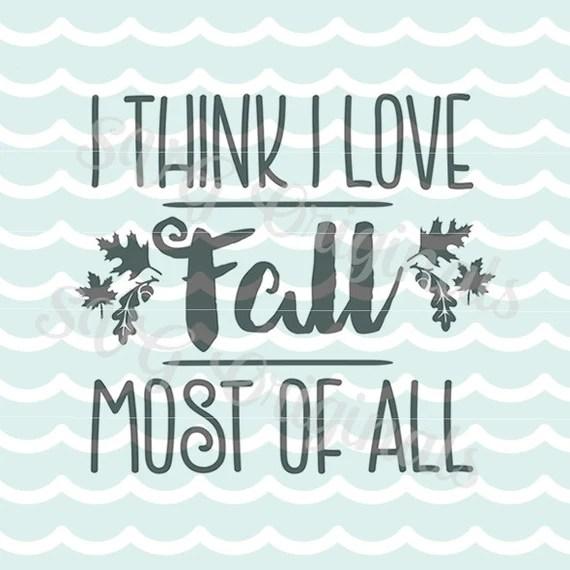 Download Fall Autum Harvest SVG Thanksgiving art. I think I love fall