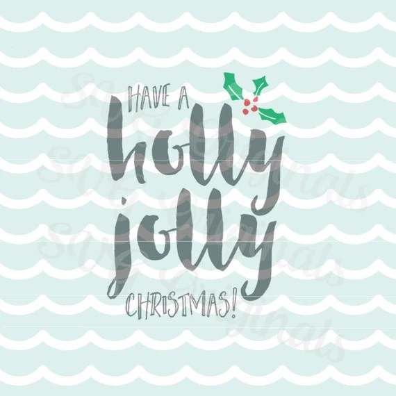 Download Christmas SVG Vector file. Holly jolly SVG Cricut Explore and