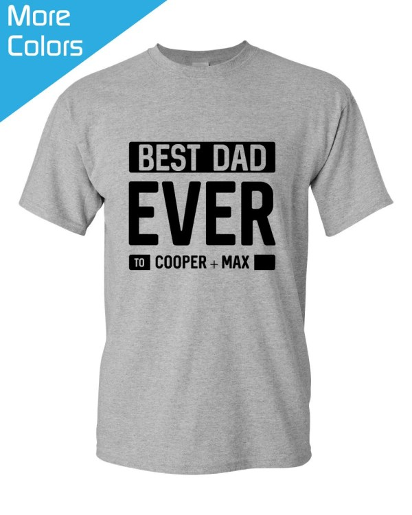 Gift for Dad Best Dad Ever Shirt Custom Fathers Day Gift
