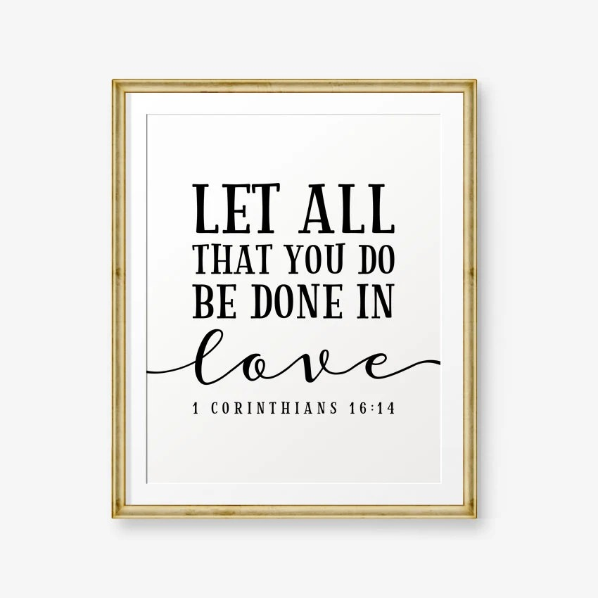 Download Bible Verse Printable Let all that you do be done in love 1