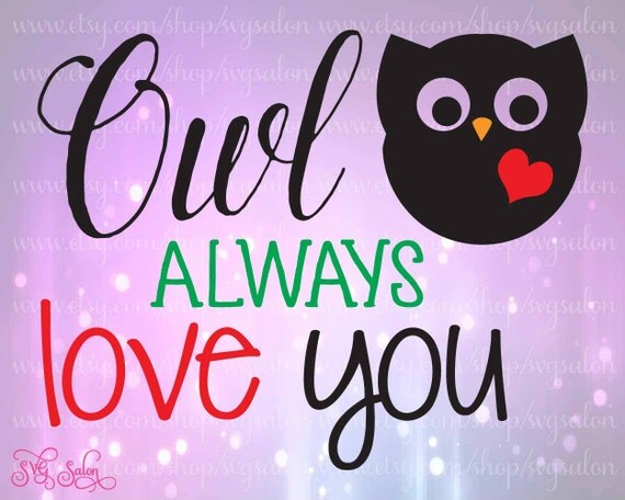 Download Owl Always Love You Cute Vinyl Shirt Decal Cutting by SVGSalon