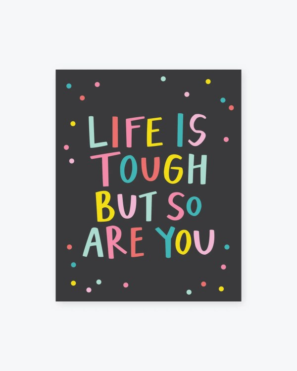 Life is tough but so are you Handlettered Poster Happy