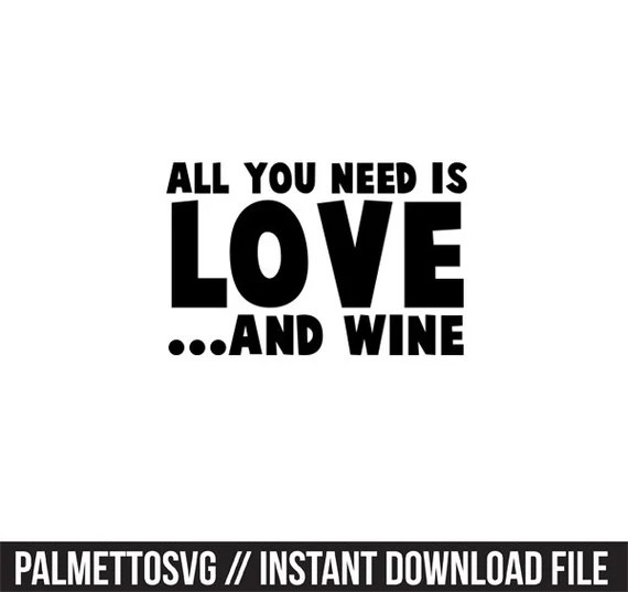 Download all you need is love and wine svg dxf file instant download