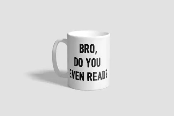 Bro, Do You Even Read Mug  - Funny Bookish Mug - Book Lover Mug