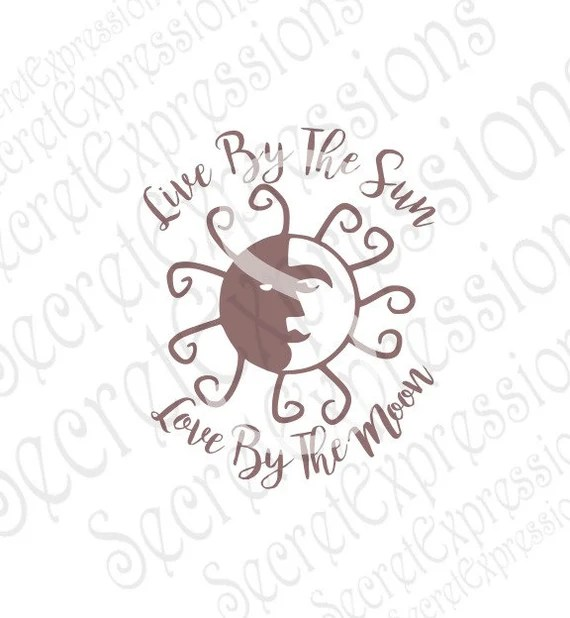 Download Live By The Sun Love By The Moon Svg Sun & Moon Svg Sun Svg