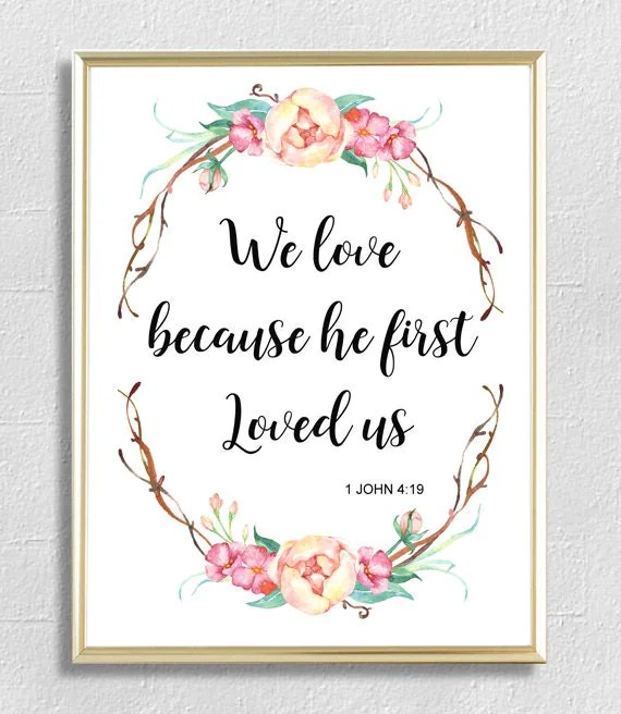 Download We love because he first loved us John 4:16 bible verse print