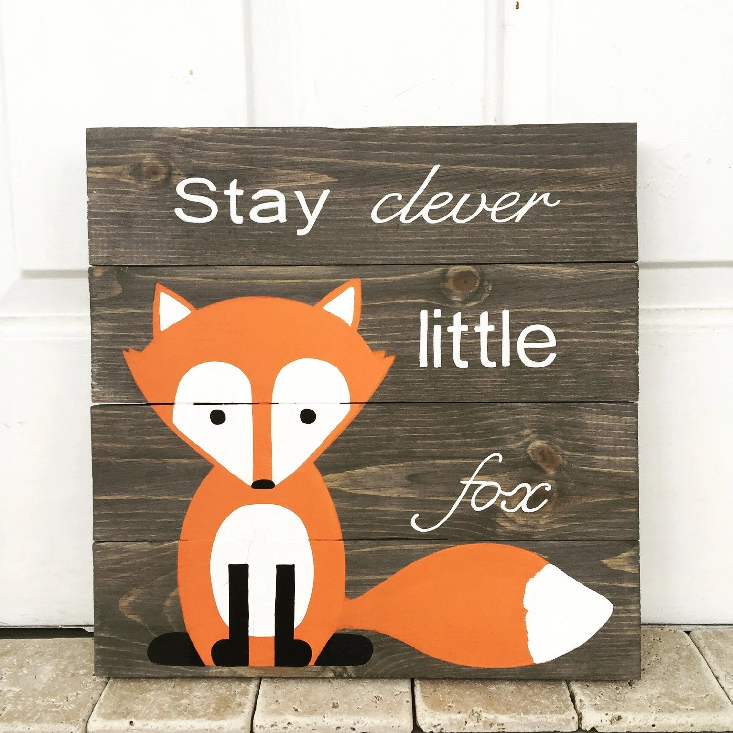 Stay Clever Little Fox Gray Pallet Sign By