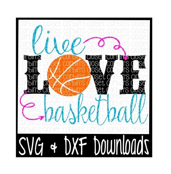 Download Live Love Basketball Cutting File SVG & DXF by CorbinsCloset