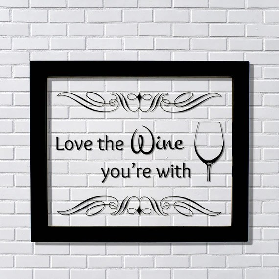 Download Floating Quote Love the Wine you're with Kitchen Wall