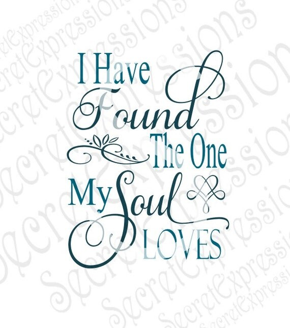 Download I Have Found The One My Soul Loves Svg Wedding Svg Religious