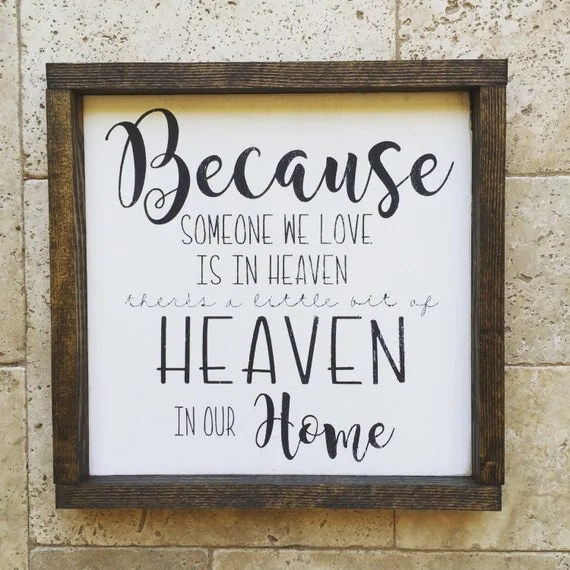 Download Wood Sign Because someone we love is in heaven there's a