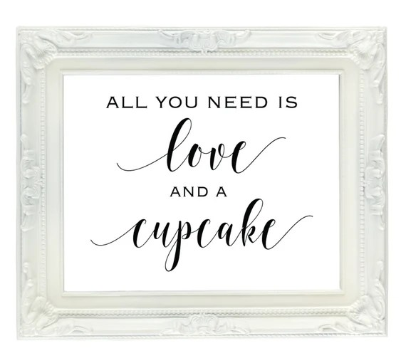Download All You Need Is Love And A Cupcake sign 8x10 Instant