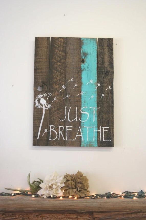 Just Breathe Dandelion Sign Reclaimed Wood Sign Pallet Sign