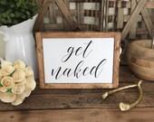 Get Naked Wood Framed Cus...