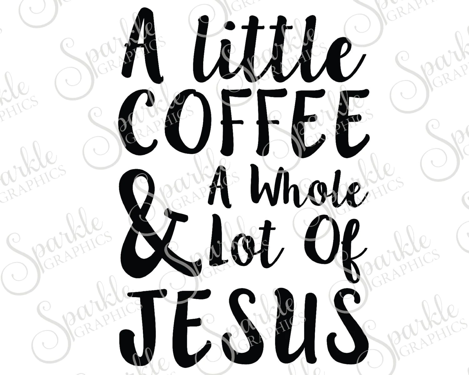 A Little Coffee And A Whole Lot Of Jesus Coffee Java Jesus