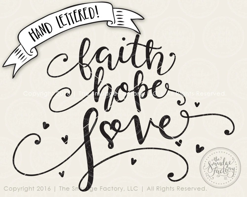 Download Faith Hope Love SVG Cut File, And The Greatest Of These Is ...