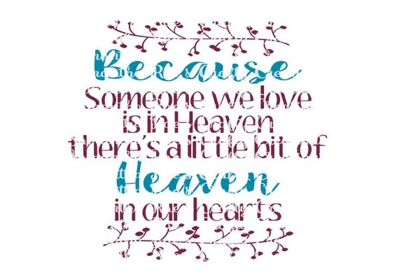 Download SVG PNG DFX Because someone we love is in Heaven there is a