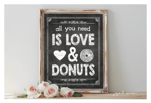 Download INSTANT 'All you need is LOVE and donuts' Printable
