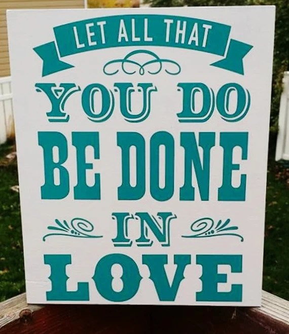 Download Love Let all that you do be done in love wood sign home