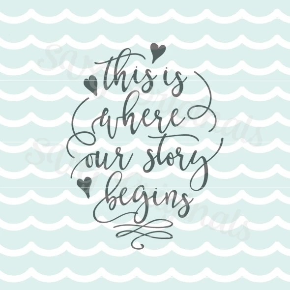 Download Wedding SVG Our story begins SVG Vector File. Cricut Explore