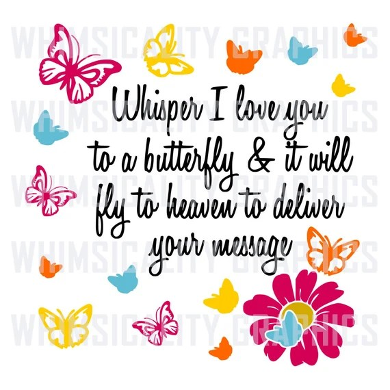 Download Digital File Whisper I love You To A Butterfly with SVG Dxf