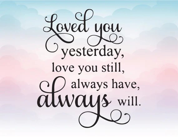Download Loved you yesterday Love you sill Always have always will