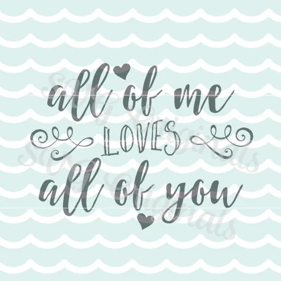 Download Love SVG All of me loves all of you SVG Vector file. Beautiful