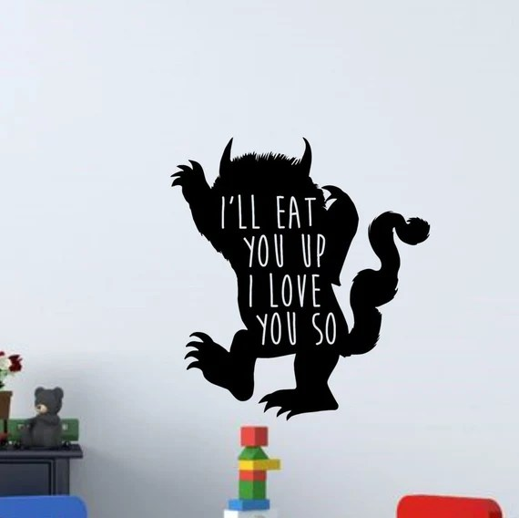 Download Ill eat you up I love you So Where the Wild things are wall