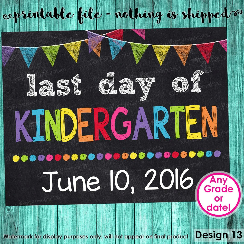 Last Day Of Kindergarten Sign Last Day Of School Sign Last