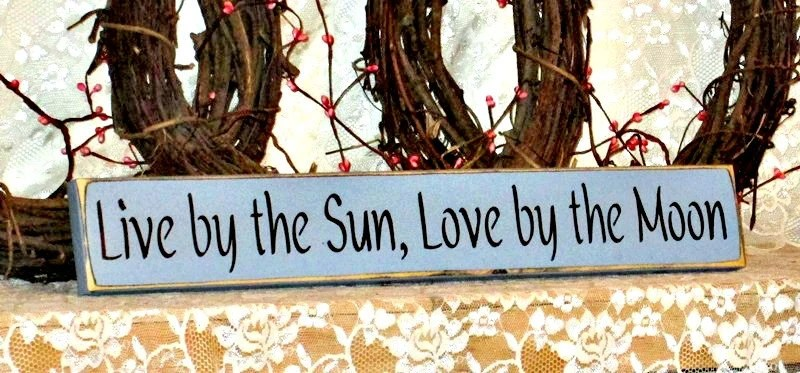 Download Live by the Sun Love by the Moon Primitive Country Painted