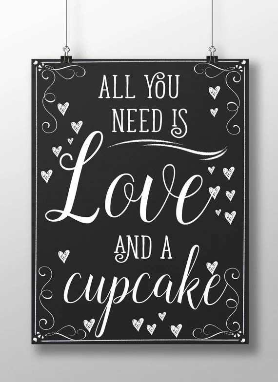 Download All you need is love and a cupcake sign love and cupcake