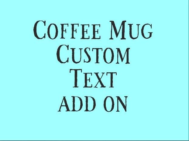 Coffee Mug Custom Text ad...