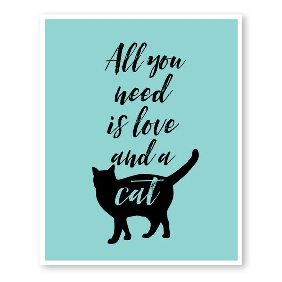Download All You Need Is Love And A Cat Cat Print Cat Quote Wall Art