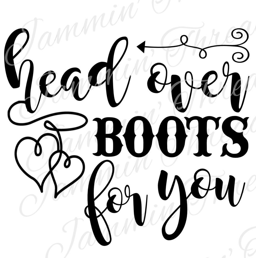 Head Over Boots For You Svg
