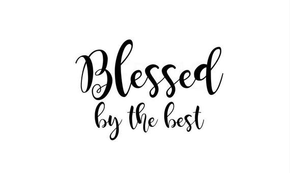 Download Blessed by the best SVG jesus love svg god svg bible svg