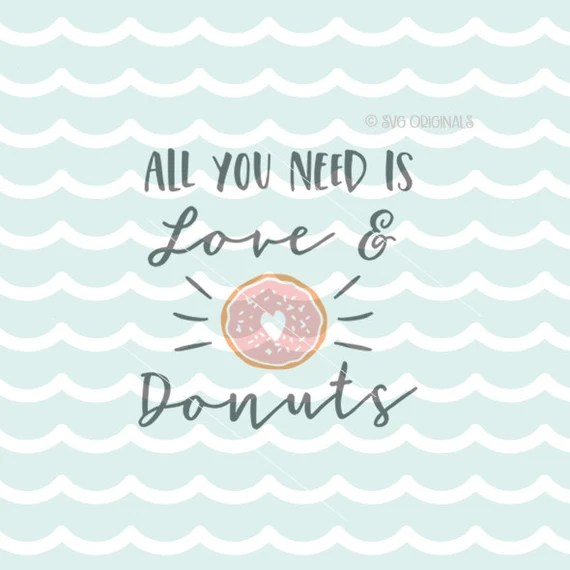 Download All You Need Is Love And Donuts SVG Cricut Explore and more