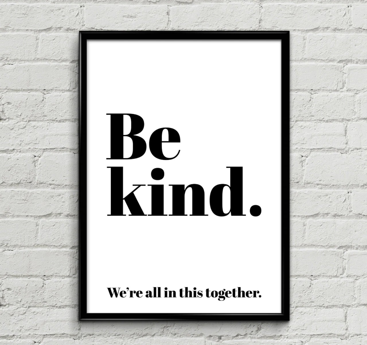 Be Kind We Re All In This Together Black Poster Print