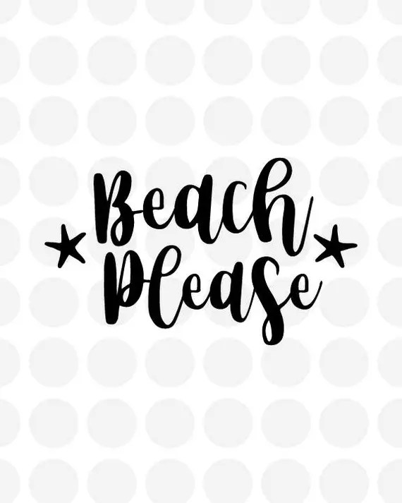 Download Beach Please SVG file for Cricut Cut Out Cutting Files