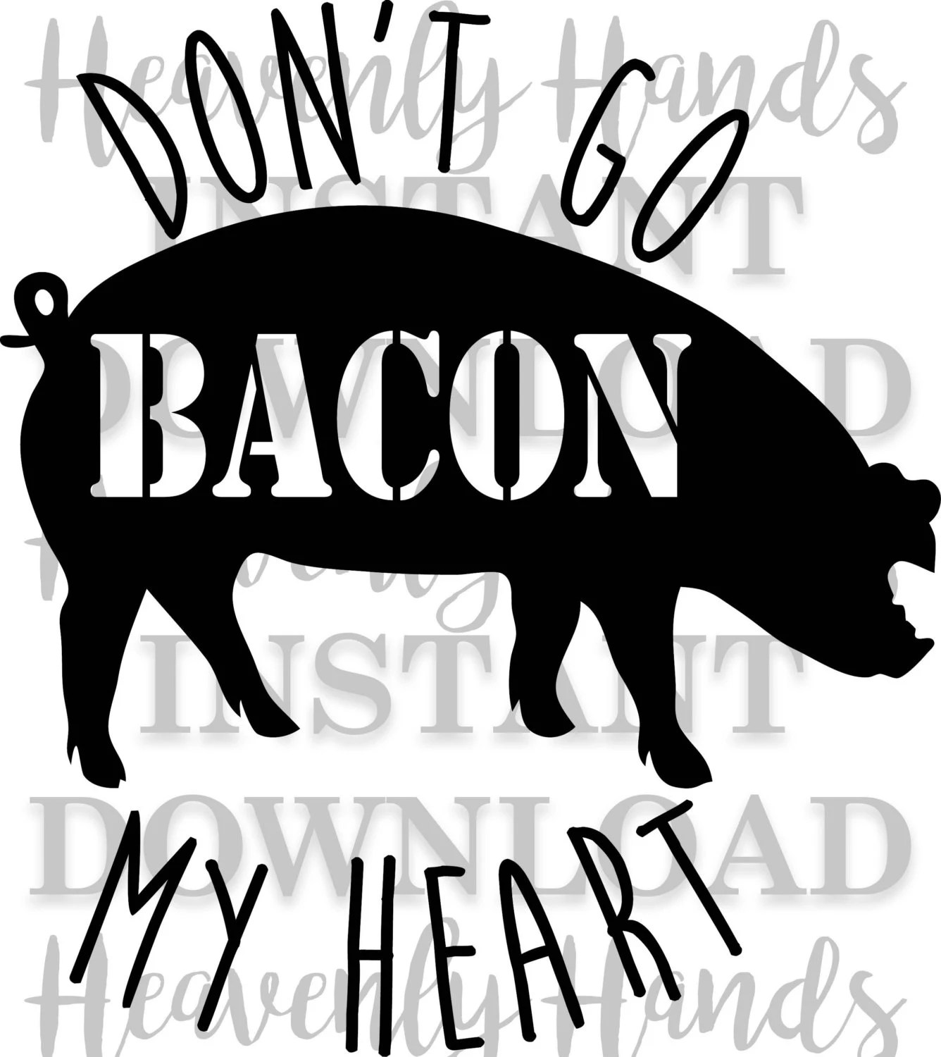 Dont Go Bacon My Heart SVG Valentines Day SVG