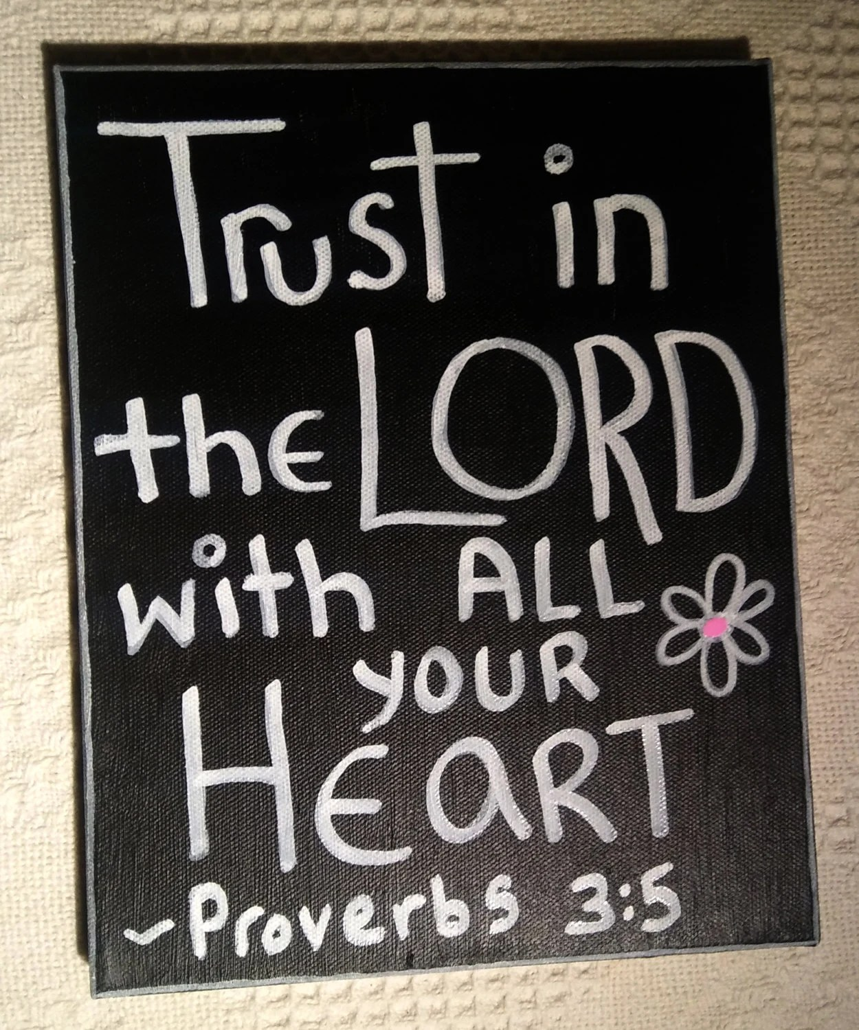 Trust In The Lord With All Your Heart 8x10