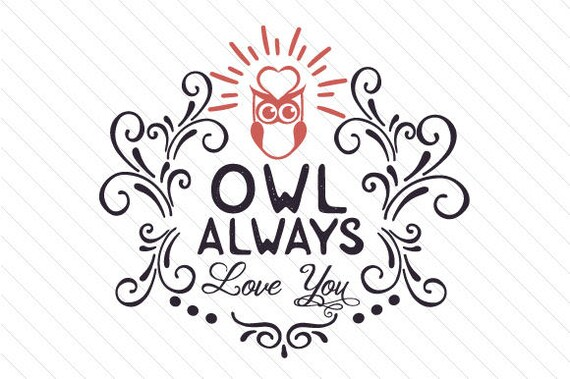 Download Owl Always Love You - SVG PNG DXF & eps For Die Cutting ...