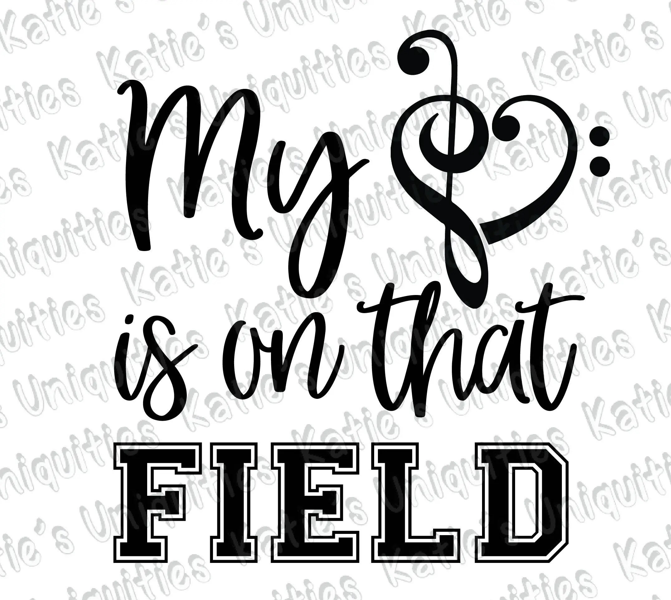 My Heart Is On That Field Marching Band Parent Music Svg Dxf