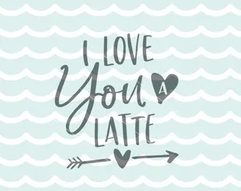 Download Love you a latte | Etsy