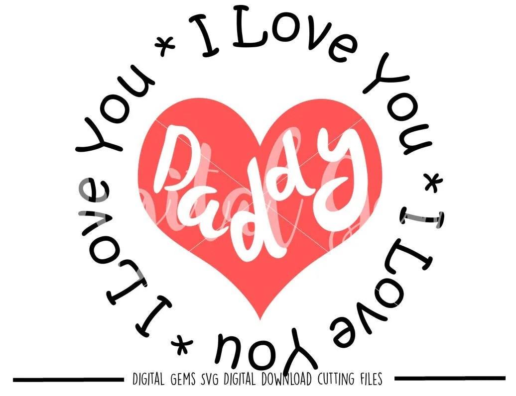 Download I love you Daddy svg / dxf / eps / png files. Digital ...