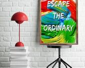 Escape The Ordinary, Moti...