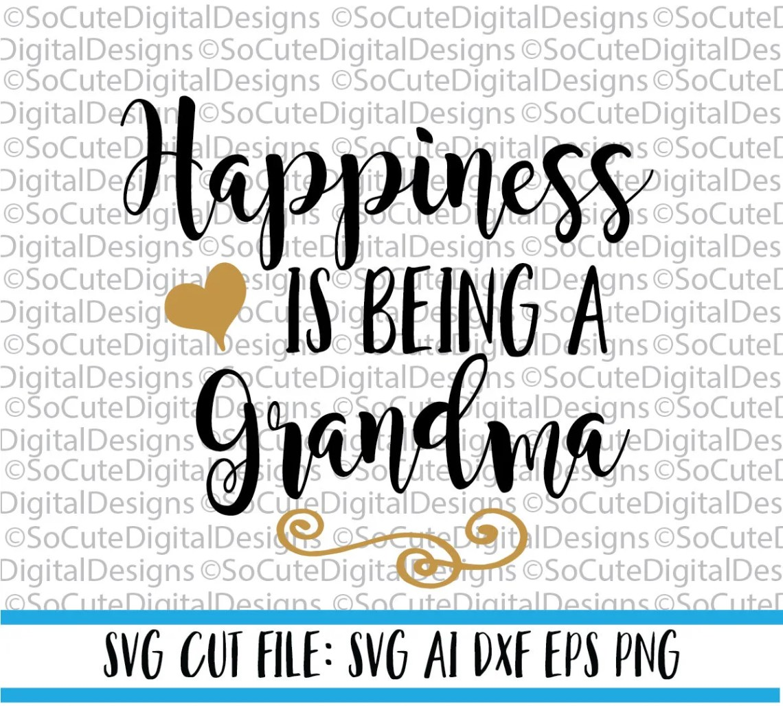 Download Happiness is being a Grandma SVG File nana svg svg saying